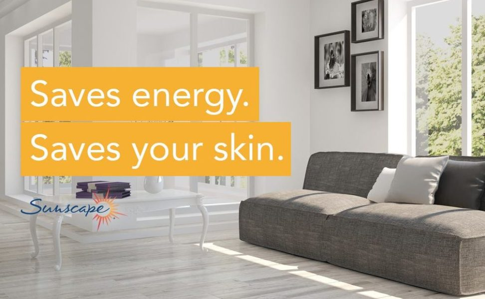 Sunscape Window Films Save Energy and Your Skin