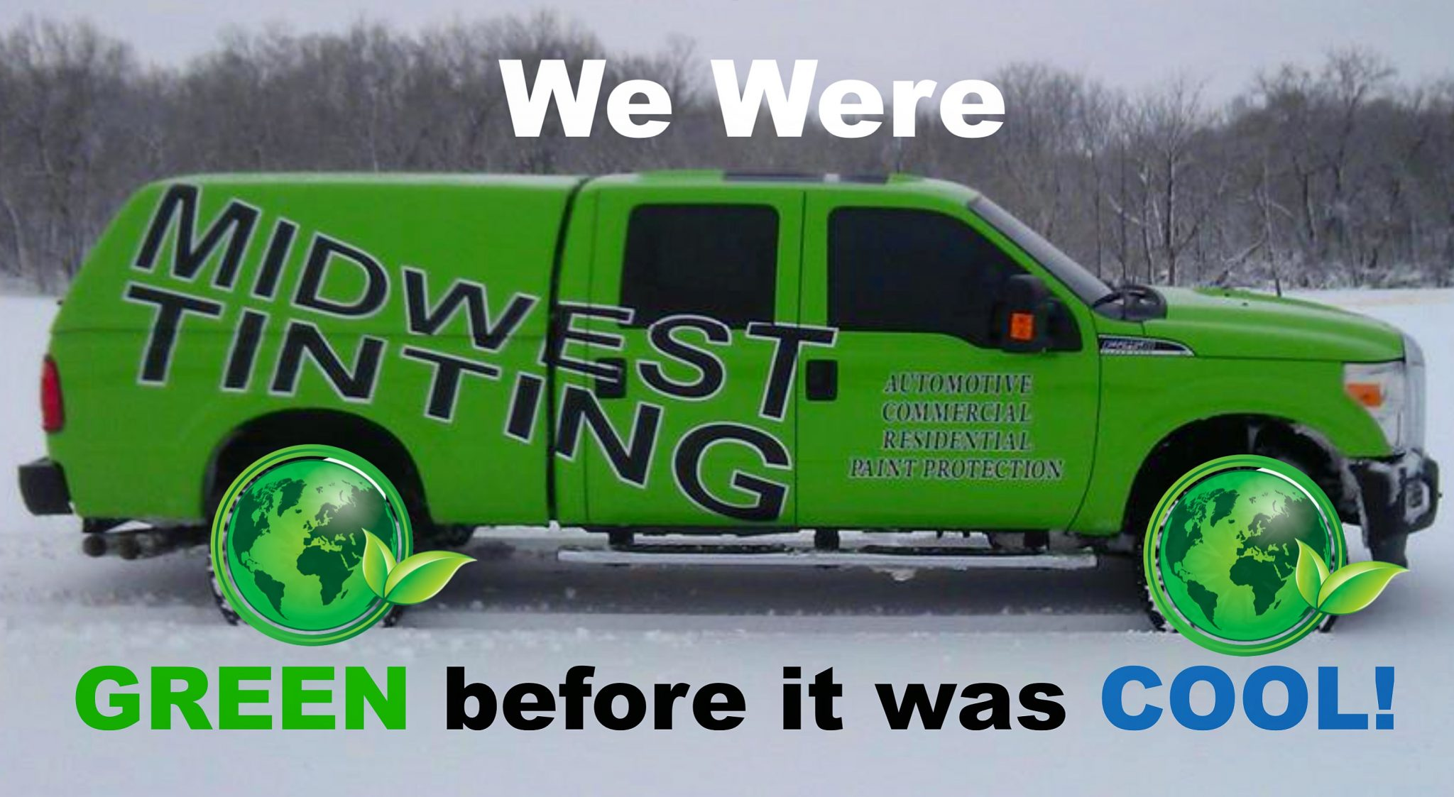 Midwest Tinting Kansas City - We Were Green Before it Was Cool!