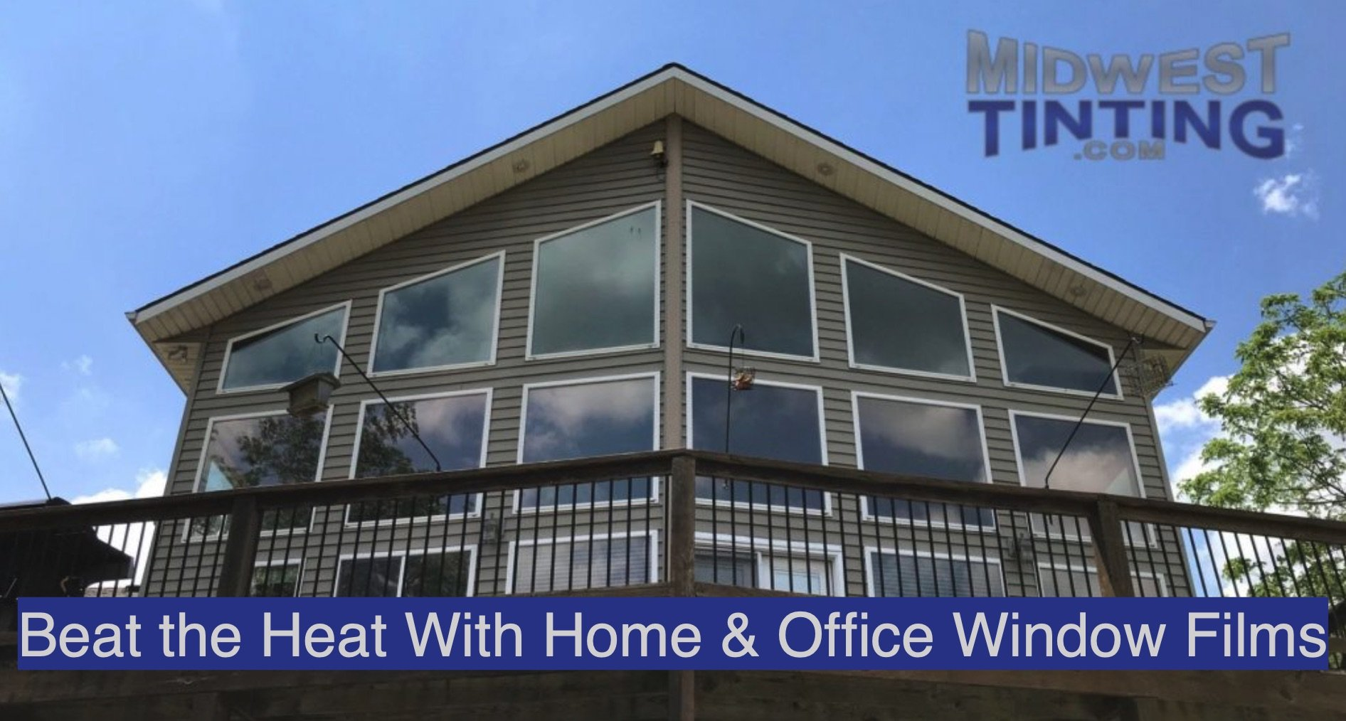 Beat the Heat With Home and Office Window Films in Kansas City 2 - Home and Commercial Window Films in Kansas City 2